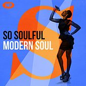 So Soulful: Modern Soul by Various Artists