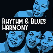 Rhythm & Blues Harmony by Various Artists