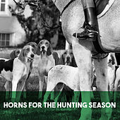 Horns for the Hunting Season de Various Artists
