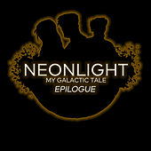 My Galactic Tale Epilogue (Deluxe Edition) by Neon Light