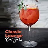Classic Lounge Bar Jazz von Various Artists