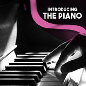 Introducing: The Piano by Various Artists