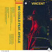 We Could (feat. Ayelle) by Vincent