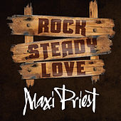 Rock Steady Love by Maxi Priest