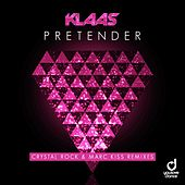 Pretender (Crystal Rock & Marc Kiss Remixes) by Klaas