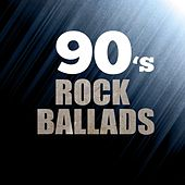 90's Rock Ballads by Various Artists