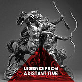Legends from a Distant Time by Various Artists