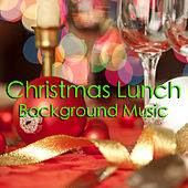 Christmas Lunch Background Music de Various Artists