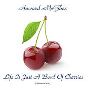 Life Is Just A Bowl Of Cherries (Remastered 2018) de Howard Mcghee