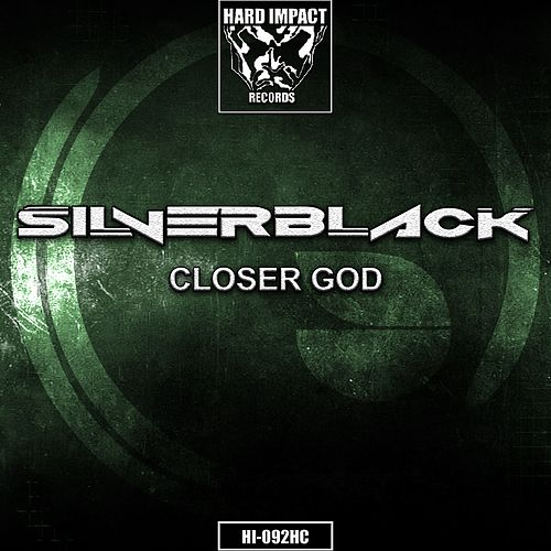 Closer God by The Silverblack