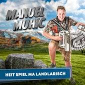Heit spiel ma Landlarisch von Manuel Muhic