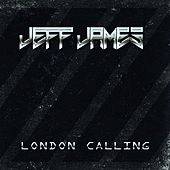 London Calling de Jeff James
