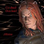Cerebral Overload by Jillaine