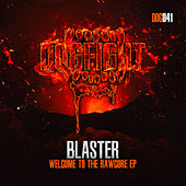 Welcome To The Rawcore EP von The Blaster