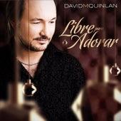 Libre para Adorar by David Quinlan