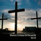Música Cristiana del Recuerdo, Vol. 10 de Various Artists