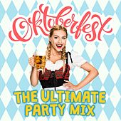 Oktoberfest: The Ultimate Party Mix de Various Artists