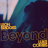 Beyond (Live) di Luke Combs + Leon Bridges