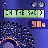 On the Radio: 90s de Various Artists