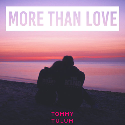 Tommy Tulum - More Than Love by Tommy Tulum