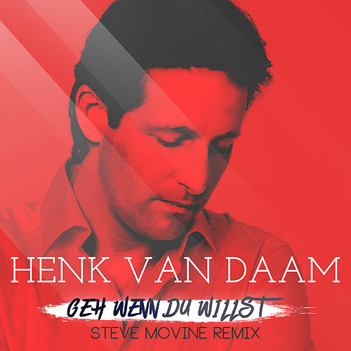 Henk van Daam - Geh wenn Du willst (Steve McVine Remix) by Henk Van Daam