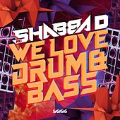 We Love Drum & Bass by MC Shabba D