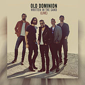 Written in the Sand (Live) by Old Dominion