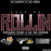 Keep On Rollin (feat. Syrup & Db tha General) von Holliewood King