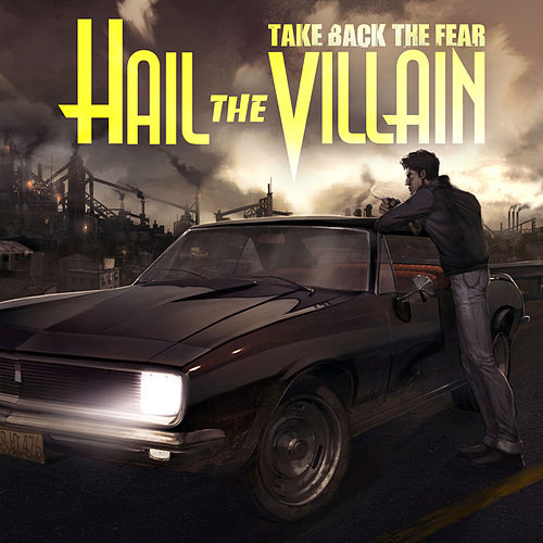 Take Back The Fear by Hail The Villain