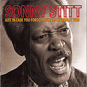 Just In Case You Forgot How Bad He Really Was by Sonny Stitt