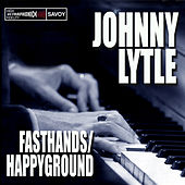 Fasthands / Happy Ground by Johnny Lytle