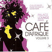 Palace Lounge Presents Café D'Afrique - Volume 3 by Various Artists