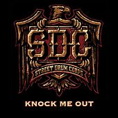 Knock Me Out by Street Drum Corps