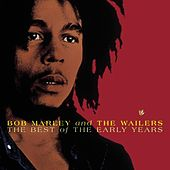 The Best Of The Early Years by Bob Marley & The Wailers