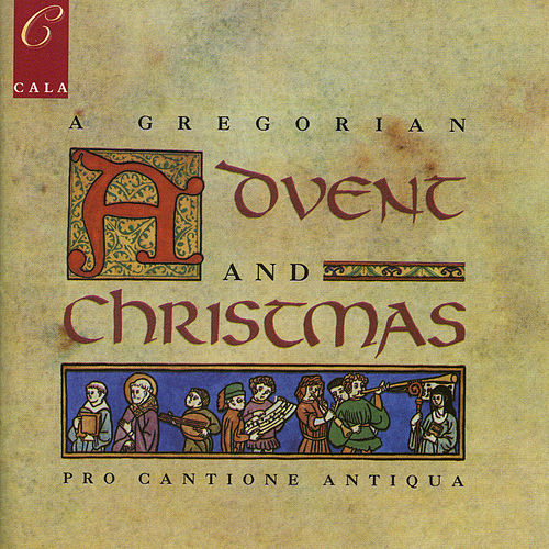 A Gregorian Advent and Christmas by Pro Cantione Antiqua