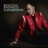 I'll Be There for You de Beautiful Badness