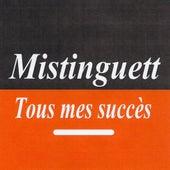 Tous mes succès - Mistinguett by Mistinguett
