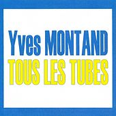 Tous les tubes by Yves Montand