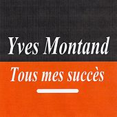 Tous mes succès by Yves Montand