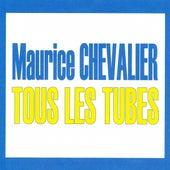 Tous les tubes - Maurice Chevalier de Maurice Chevalier