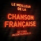 Le meilleur de la chanson française - The best of French Songs (50 titres incontournables) by Various Artists