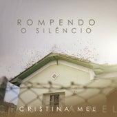 Rompendo o Silêncio de Cristina Mel