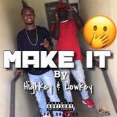 Make It by High Key