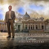 Pasquale Esposito Celebrates Italian Piazzas by Pasquale Esposito