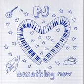Something New by Pj