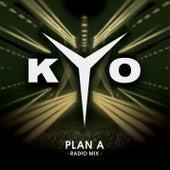 Plan A (Radio Mix) de kyo