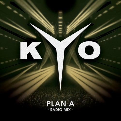 Plan A (Radio Mix) by Kyo