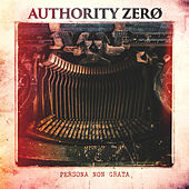 Persona Non Grata by Authority Zero