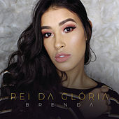 Rei da Glória by Brenda