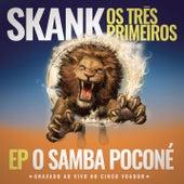 Skank, Os Três Primeiros - EP Samba Poconé (Gravado ao Vivo no Circo Voador) de Skank